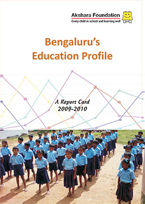 Bengaluru's Education Profile - A Report Card 2009_2010
